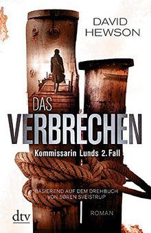 Das Verbrechen Kommissarin Lunds 2. Fall: Roman Basierend auf dem Drehbuch von Søren Sveistrup