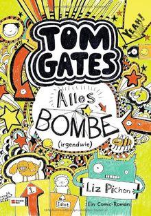 Tom Gates, Band 03: Alles Bombe (irgendwie)