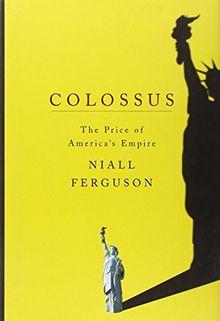 Colossus: The Price of America's Empire