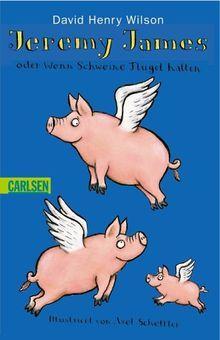 Jeremy James, Band 2: Jeremy James oder Wenn Schweine Flügel hätten