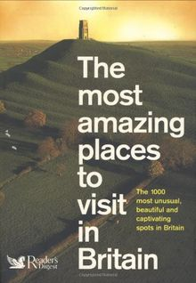 Most Amazing Places to Visit in Britain (Readers Digest)