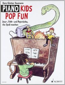 Piano Kids Pop Fun: Jazz-, Folk- und Popstücke, die Spaß machen. Klavier.: Jazz-, Folk- und Popstücke, die Spass machen. Für Klavier