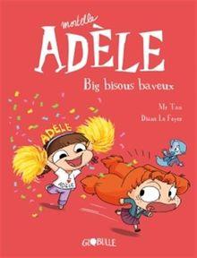 Mortelle Adèle, Tome 13 : Big bisous baveux