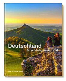 Deutschland. So schön ist unser Land: Mit Texten von Heinrich Heine, Thomas Mann, Kurt Tucholsky und Joseph Roth