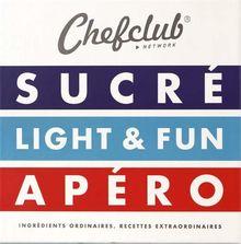 Le Coffret Chefclub : Sucre, Light & Fun, Apero