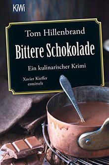 Bittere Schokolade: Ein kulinarischer Krimi Xavier Kieffer ermittelt (Die Xavier-Kieffer-Krimis, Band 6)