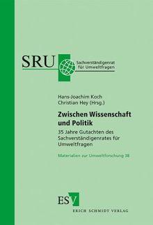 Zwischen Wissenschaft und Politik - 35 Jahre Gutachten des Sachverständigenrates für Umweltfragen