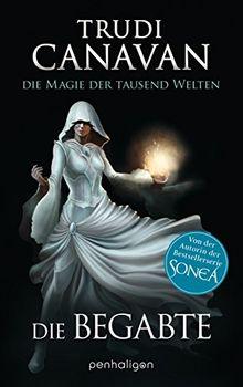 Die Magie der tausend Welten: Die Begabte - Roman