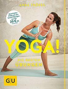 Yoga! Die besten Übungen (GU Einzeltitel Gesundheit/Fitness/Alternativheilkunde)