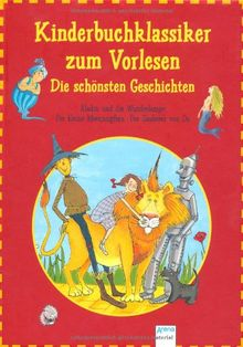 Kinderbuchklassiker zum Vorlesen. Die schönsten Geschichten: Aladin und die Wunderlampe. Der Zauberer von Oz. Die kleine Meerjungfrau