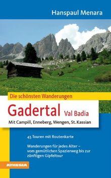 Die schönsten Wanderungen Gadertal: Mit Enneberg, Wengen, St. Kassian und Hochabtei
