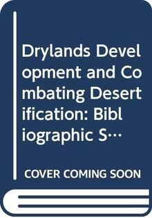 Drylands Development and Combating Desertification: Bibliographic Study of Experiences in Countries of the CIS (FAO environment & energy paper: 14)