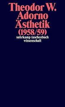 Nachgelassene Schriften. Abteilung IV: Vorlesungen: Band 3: Ästhetik (1958/59) (suhrkamp taschenbuch wissenschaft)