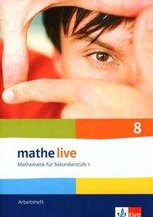 Mathe live - Neubearbeitung. Mathematik für Sekundarstufe 1. Arbeitsheft 8. Schuljahr