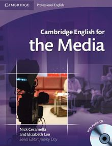 CAMBRIDGE ENGLISH FOR THE MEDIA SB AUDIO CD (Cambridge Professional English)
