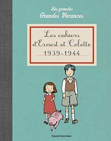 Les cahiers d'Ernest et Colette 1939-1944: Les grandes grandes vacances