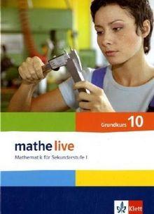 Mathe Live - Neubearbeitung: Mathe Live. Mathematik für Sekundarstufe I. Neubearbeitung. Schülerbuch. Grundkurs. 10. Schuljahr