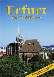 Erfurt: Ein Führer durch die thüringische Landeshauptstadt