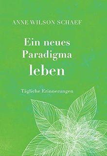 Ein neues Paradigma leben: Tägliche Erinnerungen