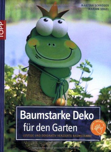 Baumstarke Deko Für Den Garten Lustige Und Dekorativ Verzierte