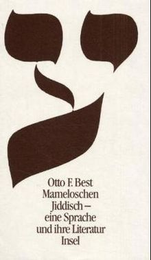 Mameloschen. Jiddisch, eine Sprache und ihre Literatur