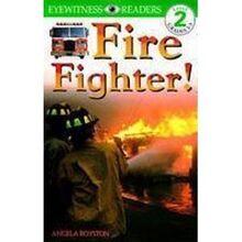 Fire Fighter! (Eyewitness Readers)