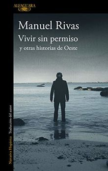 Vivir sin permiso y otras historias de Oeste / Unauthorized Living and Other Stories from Oeste (HISPANICA)