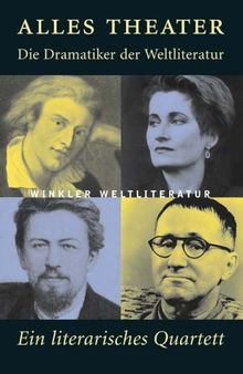 Alles Theater - Das neue Literatur Quartett: Die grossen Dramatiker der Weltliteratur
