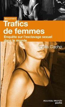 Trafics de femmes : Enquête sur l'esclavage sexuel dans le monde