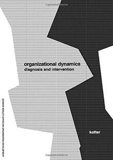 Organizational Dynamics: Diagnosis and Intervention (Prentice Hall Organizational Development Series) (Addison-Wesley Series on Organization Development)