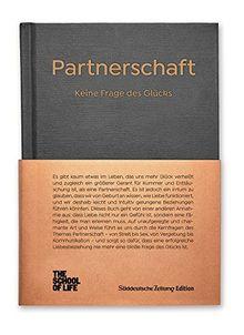 Partnerschaft - Keine Frage des Glücks.: The School of Life
