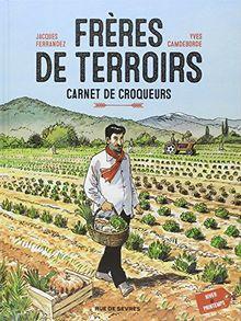 Frères de terroirs, carnet de croqueurs : Hiver et Printemps