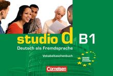 B1: Gesamtband - Vokabeltaschenbuch: Einheit 1 - 12. Europäischer Referenzrahmen B1 Deutsch als Fremdsprache (Studio d)