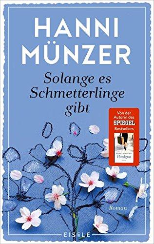 Solange Es Schmetterlinge Gibt Roman De Hanni Münzer