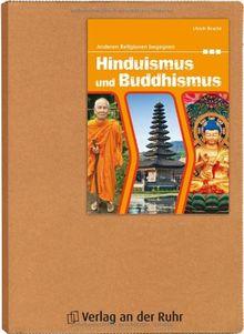 Hinduismus und Buddhismus: Anderen Religionen begegnen