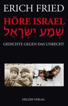 Höre Israel: Gedichte gegen das Unrecht