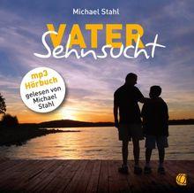 Vater-Sehnsucht - Hörbuch: 1 MP3-CD
