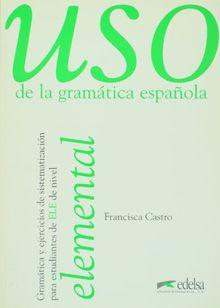 USO GRAMATICA ESPAÑOLA ELEMENTAL: Nivel Elemental