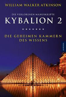 Kybalion 2 - Die geheimen Kammern des Wissens: Die verlorenen Manuskripte