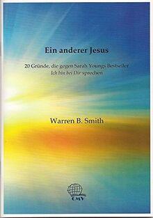 """Ein anderer Jesus: 20 Gründe, die gegen Sarah Youngs Bestseller """"Ich bin bei Dir"""" sprechen"""