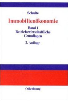 Immobilienökonomie, 3 Bde., Bd.1, Betriebswirtschaftliche Grundlagen: Bd I