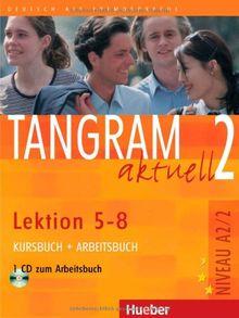 Tangram aktuell 2. Deutsch als Fremdsprache: Tangram aktuell 2 - Lektion 5-8: Deutsch als Fremdsprache / Kursbuch + Arbeitsbuch mit Audio-CD zum Arbeitsbuch