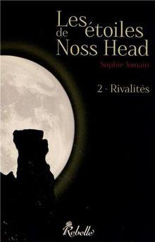 Les etoiles de Noss Head, T2 : Rivalités