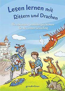 Lesen lernen mit Rittern und Drachen: Die schönsten Lesebildergeschichten für den ersten Leseerfolg
