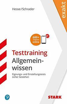 Hesse/Schrader: EXAKT - Testtraining Allgemeinwissen