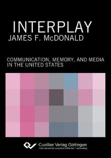 Interplay: Communication, Memory, and Media in the United States