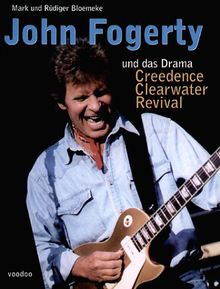 John Fogerty und das Drama Creedence Clearwater Revival (Book on Demand)