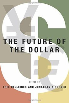 The Future of the Dollar (Cornell Studies in Money)