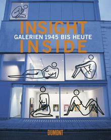 Insight - Inside. Galerien 1945 bis heute