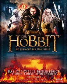 Der Hobbit: Die Schlacht der Fünf Heere - Das offizielle Begleitbuch: Figuren Landschaften Orte